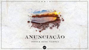 ANUNCIAÇÃO (Jopin Remix)